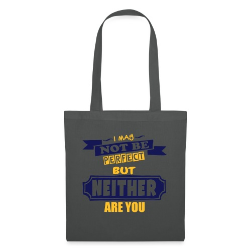 I May Not Be Perfect - Tote Bag