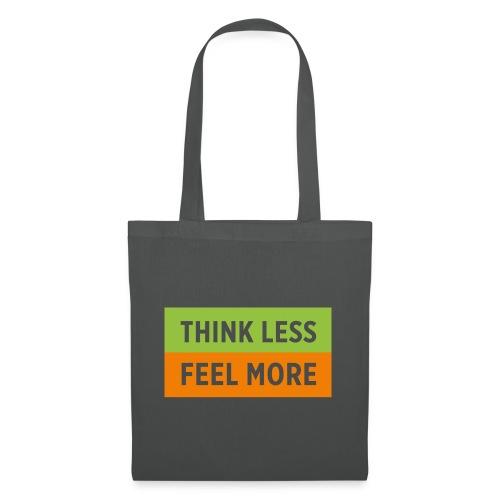 Think Less Feel More - Stoffbeutel