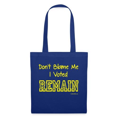 Dont Blame Me - Tote Bag