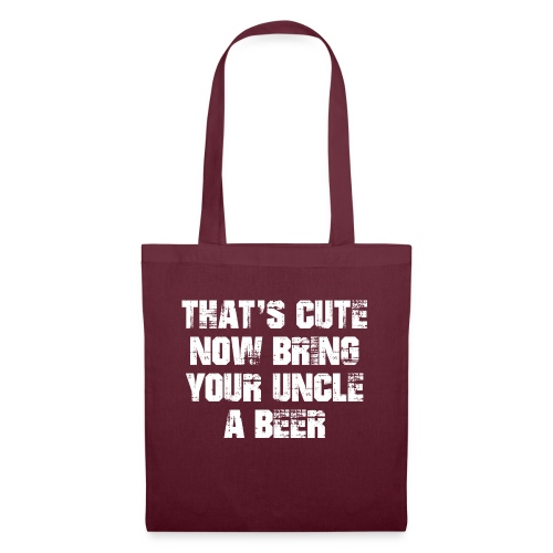 That's Cute Now Bring Your Uncle A Beer - Tote Bag