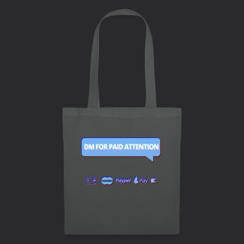 DM FOR PAID ATTENTION - Tote Bag