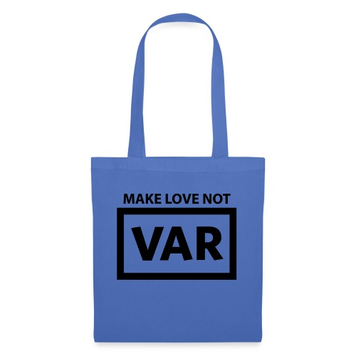 Make Love Not Var - Tas van stof