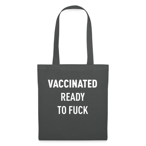 Vaccinated Ready to fuck - Tote Bag