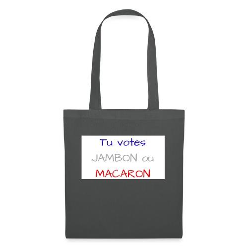 Tu votes JAMBON ou MACARON - Sac en tissu