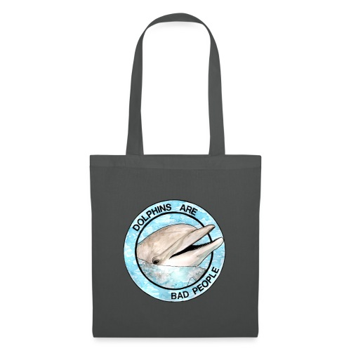 Dolphins Are Bad People - Tote Bag