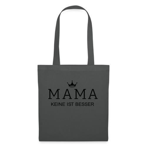 Mama - keine ist besser - Stoffbeutel