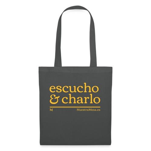 Escucho y Charlo - Bolsa de tela