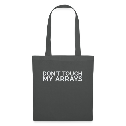 Don't touch my arrays - Stoffbeutel