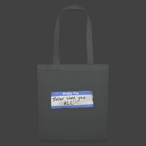 Hello I'm Better Than You All - Tote Bag