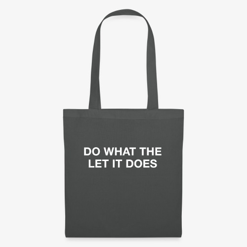 Do what the let it does - Tote Bag