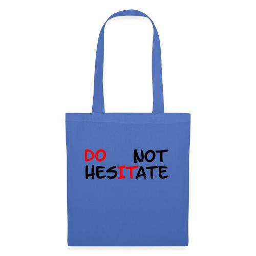 T-Shirt mit der Aufschrift Do not hesitate - Stoffbeutel