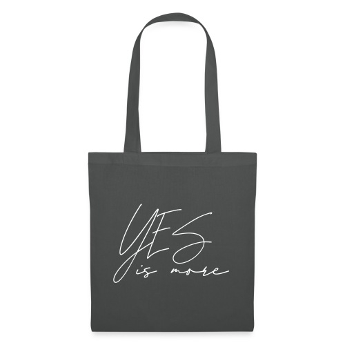 Yes is more - Tote Bag