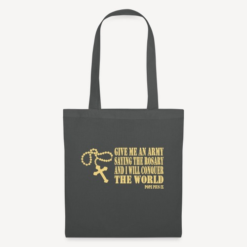 Give me an Army saying the Rosary - Tote Bag