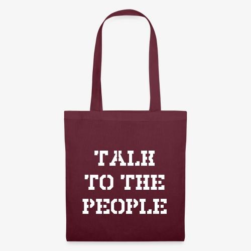 Talk to the people - weiß - Stoffbeutel