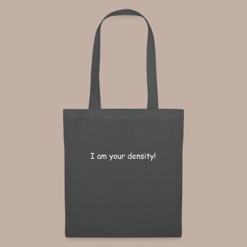 I am your density - Stoffbeutel