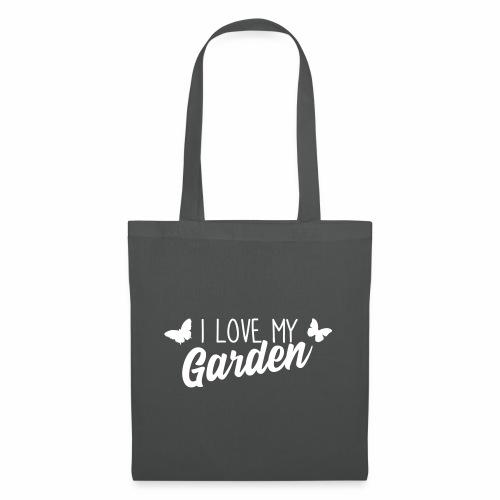 I love my Garden - Stoffbeutel