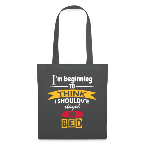 Should've Stayed In Bed - Tote Bag