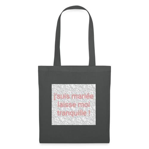 J'suis mariée laisse moi tranquille - Tote Bag