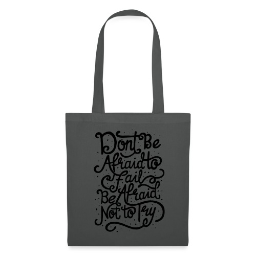 Don't be afraid to fail. Be afraid not to try ! - Tote Bag