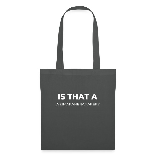 Is that a weim? white - Tote Bag