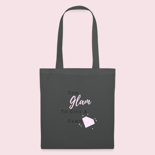 Too Glam To Give A Damn - Tote Bag