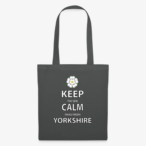 KEEP THI SEN CALM THAS FROM YORKSHIRE - Tote Bag