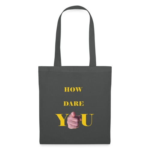 How dare you - Tote Bag