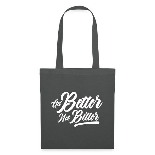 Get Better Not Bitter - Tote Bag