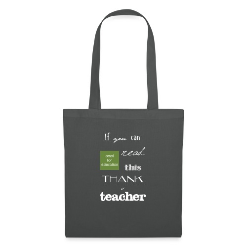 If you can READ this, thank a TEACHER - Borsa di stoffa