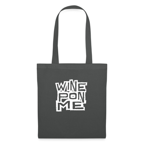Wine Pon Me [T-Shirt] - Tote Bag