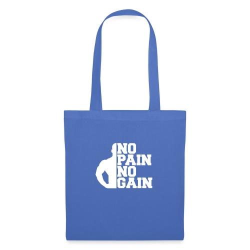 no pain no gain - Tote Bag