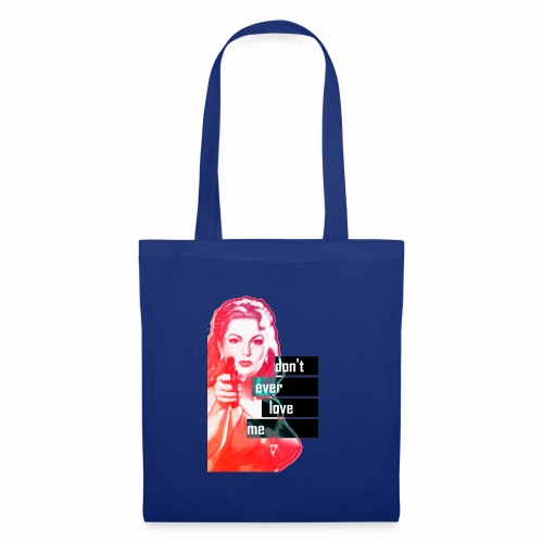 DON'T EVER LOVE ME - Tote Bag