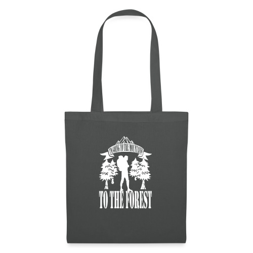 I m going to the mountains to the forest - Tote Bag