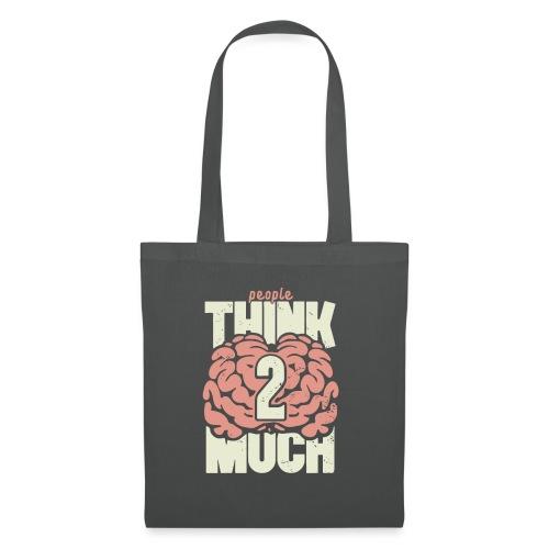 Think 2 much - Tygväska