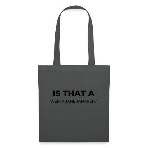 Is that a weim? black - Tote Bag