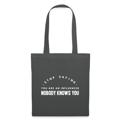 Influencer ? Nobody knows you - Tote Bag