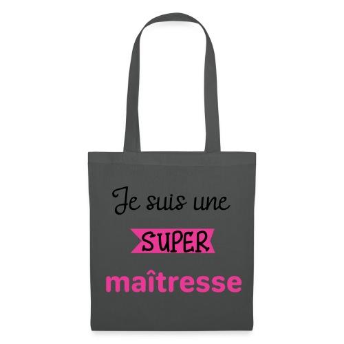 je suis une super maitresse - Tote Bag