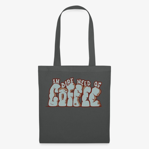 In dire need of coffee - Tote Bag