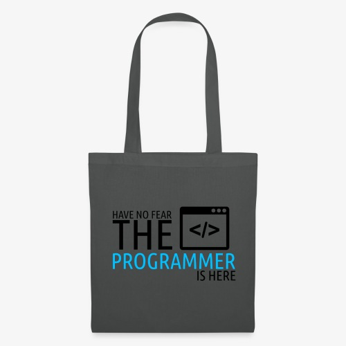 Have no fear the programmer is here - Tote Bag