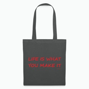 Life is what you make it - Tote Bag