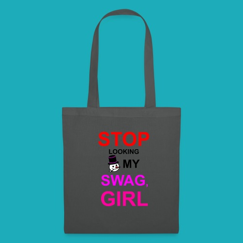 My Swag Stop Looking, Girl - Tote Bag
