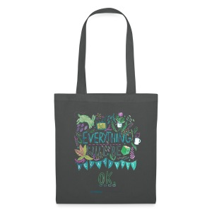Everything will be relatively ok - Tote Bag