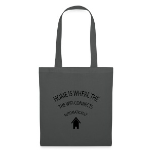 Home is where the Wifi connects automatically - Tote Bag