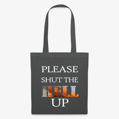 SHUT THE HELL UP - Tote Bag