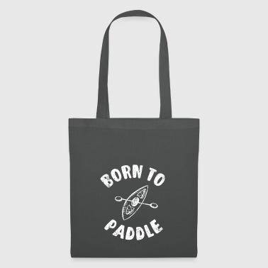 Born To Paddle Kayak - Canoa - Kayak - Barca - Borsa di stoffa