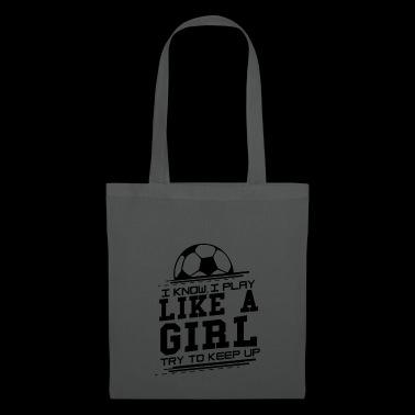 Tiedän pelata kuin tyttö - Yritä pysyä jalkapallo - Kangaskassi