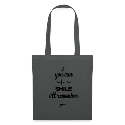 If you can make me smile i'll remember - Tote Bag