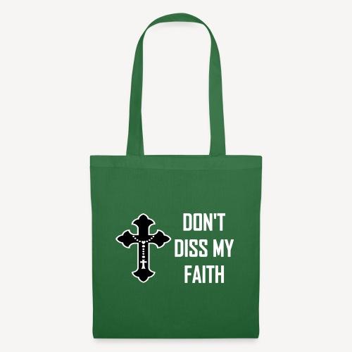 DON'T DISS MY FAITH - Tote Bag