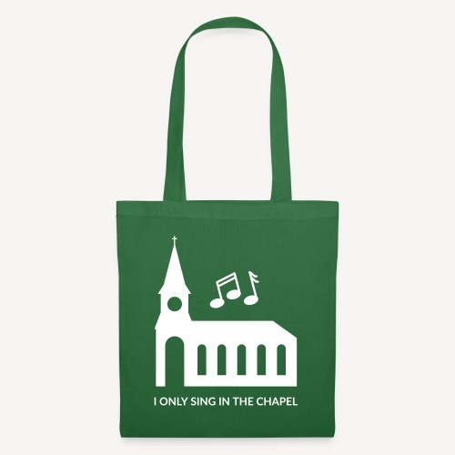I ONLY SING IN THE CHAPEL - Tote Bag