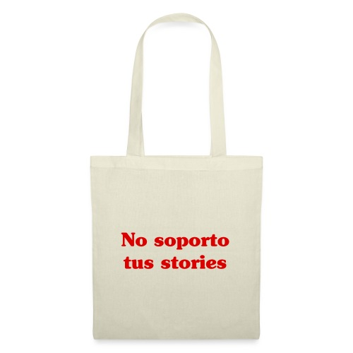 No soporto tus stories - Bolsa de tela